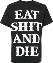 Eat Shit And Die T Shirt