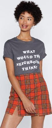 What Would The Neighbours Think Relaxed Tee